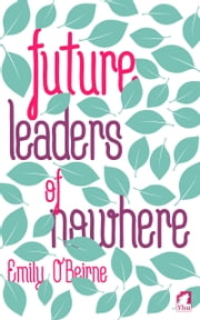 Future Leaders of Nowhere ebook by Emily O'Beirne
