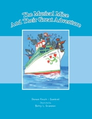 The Musical Mice And Their Great Adventure ebook by Deneen Kirsch - Gambrell