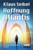 Hoffnung Atlantis ebook by Klaus Seibel