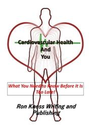 Cardiovascular Health and You ebook by Ron Kness
