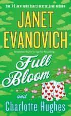Full Bloom ebook by Janet Evanovich, Charlotte Hughes