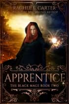 Apprentice (The Black Mage Book 2) ebook by