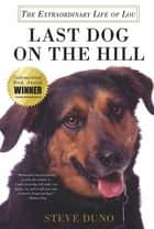 Last Dog on the Hill - The Extraordinary Life of Lou ebook by Steve Duno