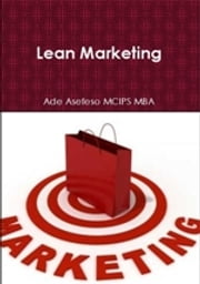 Lean Marketing ebook by Ade Asefeso MCIPS MBA
