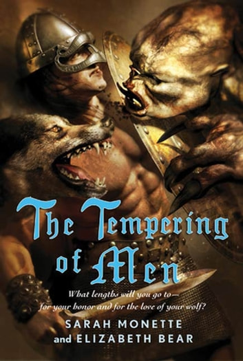 The Tempering of Men ebook by Elizabeth Bear,Sarah Monette