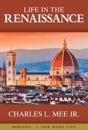 Life in the Renaissance ebook by Kobo.Web.Store.Products.Fields.ContributorFieldViewModel