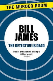 The Detective is Dead ebook by Bill James