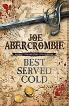 Best Served Cold - A First Law Novel ebook by Joe Abercrombie