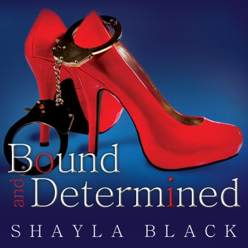 Bound and Determined audiobook by Shayla Black