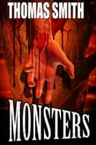 Monsters ebook by Thomas Smith