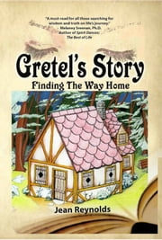 Gretel's Story: Finding the Way Home ebook by Jean Reynolds