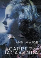 A Carpet of Jacaranda ebook by Ann Major