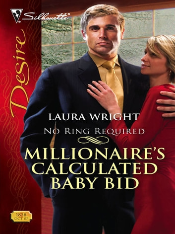 Millionaire's Calculated Baby Bid ebook by Laura Wright
