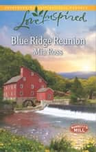 Blue Ridge Reunion ebook by Mia Ross