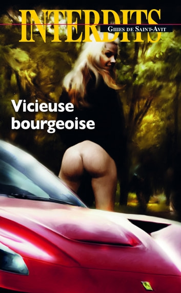 Vicieuse et bourgeoise ebook by Gilles de Saint-avit