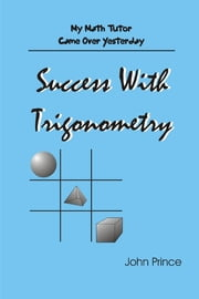 Success With Trigonometry ebook by John Prince