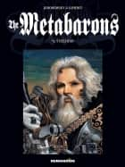 The Metabarons #5 : Steelhead - Steelhead ebook by Juan Gimenez, Alejandro Jodorowsky