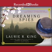 Dreaming Spies - A novel of suspense featuring Mary Russell and Sherlock Holmes audiobook by Laurie R. King