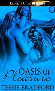 Oasis of Pleasure ebook by Tessie Bradford
