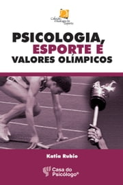 Psicologia, esporte e valores olimpicos ebook by Kobo.Web.Store.Products.Fields.ContributorFieldViewModel