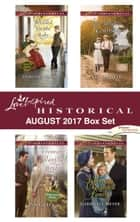 Love Inspired Historical August 2017 Box Set - An Anthology eBook by Dorothy Clark, Lyn Cote, Jan Drexler,...