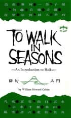 To Walk in Seasons ebook by William Howard Cohen