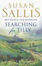 Searching For Tilly ebook by Susan Sallis