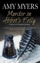 Murder in Abbot's Folly ebook by Amy Myers