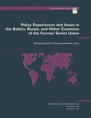 Policy Experiences and Issues in the Baltics, Russia, and Other Countries of the Former Soviet Union ebook by Daniel Mr. Citrin,Ashok Lahiri