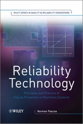 Reliability Technology - Principles and Practice of Failure Prevention in Electronic Systems ebook by Norman  Pascoe