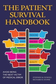 The Patient Survival Handbook - Avoid Being the Next Victim of Medical Error ebook by Stephen M. Powell,Richard D. Stone