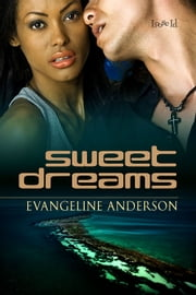 Sweet Dreams ebook by Evangeline Anderson