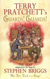 Guards! Guards!: The Play ebook by Terry Pratchett
