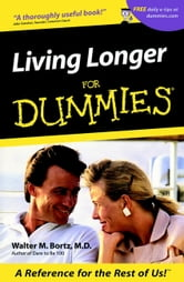 Living Longer For Dummies ebook by Walter M. Bortz