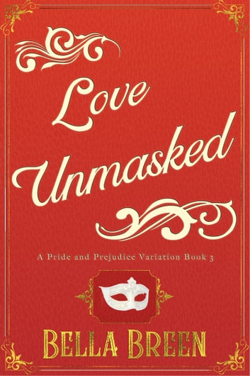 Love Unmasked ebook by Bella Breen