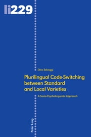 Plurilingual Code-Switching between Standard and Local Varieties - A Socio-Psycholinguistic Approach ebook by Dino Selvaggi