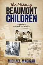 The Missing Beaumont Children ebook by Michael Madigan