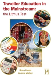Traveller Education in the Mainstream - The Litmus Test ebook by Brian Foster