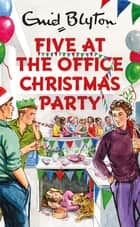 Five at the Office Christmas Party eBook by Bruno Vincent