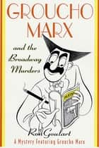 Groucho Marx and the Broadway Murders ebook by Ron Goulart