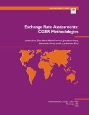 Exchange Rate Assessments: CGER Methodologies ebook by Jaewoo Mr. Lee,Jonathan Mr. Ostry,Alessandro Mr. Prati,Luca Mr. Ricci,Gian-Maria Mr. Milesi-Ferretti