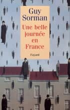 Une belle journée en France ebook by Guy Sorman