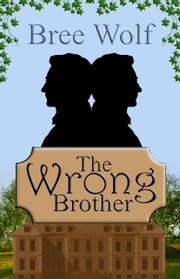 The Wrong Brother - A Regency Romance ebook by Bree Wolf