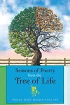 Seasons of Poetry from the Tree of Life ebook by