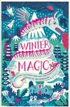 Winter Magic ebook by Abi Elphinstone, Amy Alward, Emma Carroll,...
