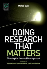 Doing Research That Matters - Shaping the Future of Management ebook by