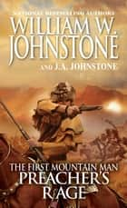 Preacher's Rage ebook by William W. Johnstone, J.A. Johnstone