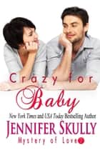 Crazy for Baby ebook by Jennifer Skully, Jasmine Haynes