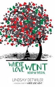 Where Love Went: Holiday Special - Then Comes Love, #2.5 ebook by Lindsay Detwiler