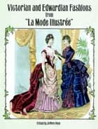 "Victorian and Edwardian Fashions from ""La Mode Illustrée"" ebook by JoAnne Olian"